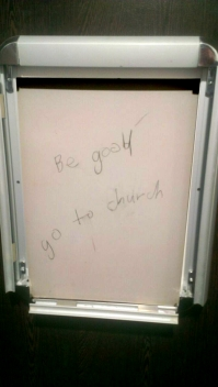 """Be good - go to church."" Ummm... no."